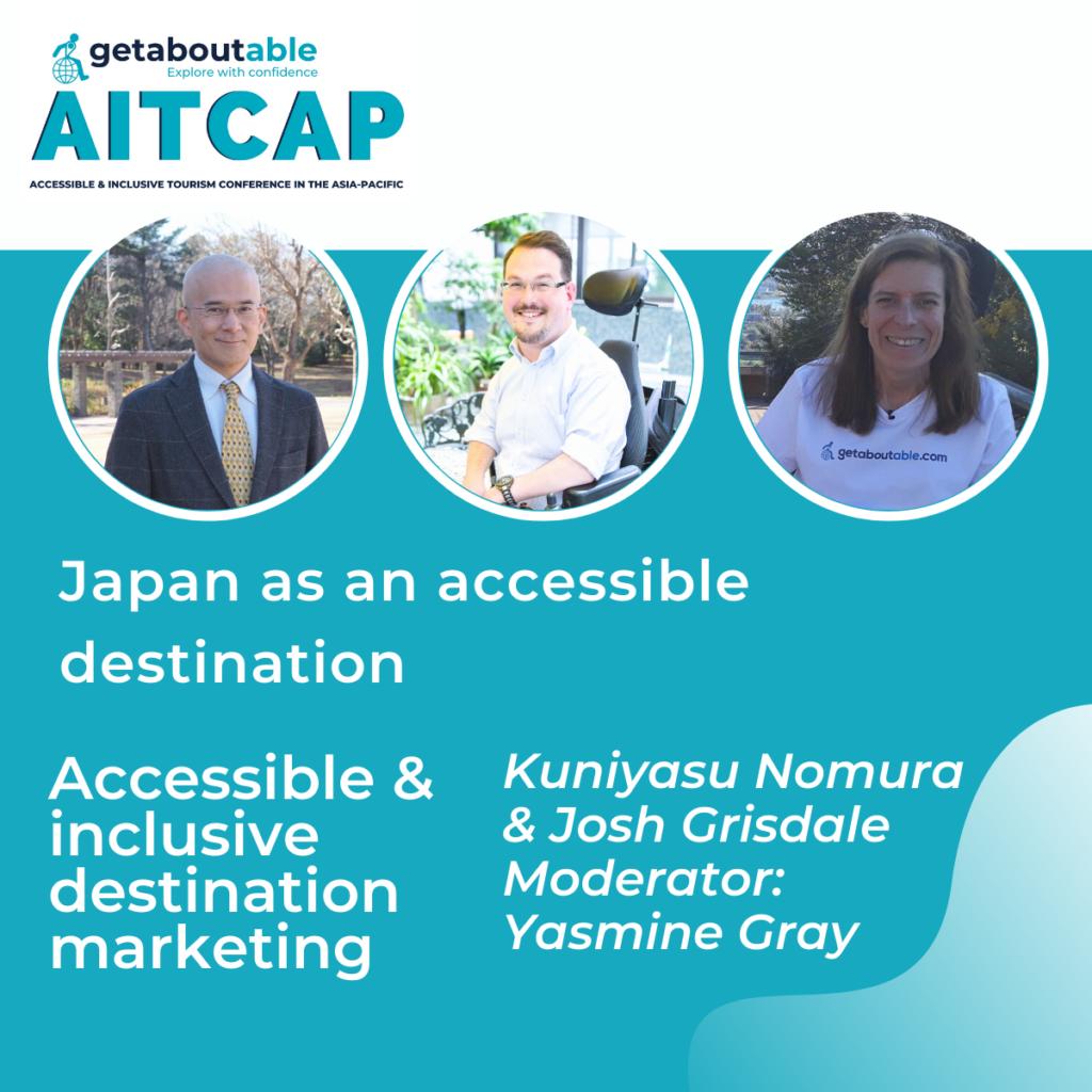 Panel discussion Japan as an accessible destination AITCAP Kuniyasu Nomura Josh Grisdale Yasmine Gray