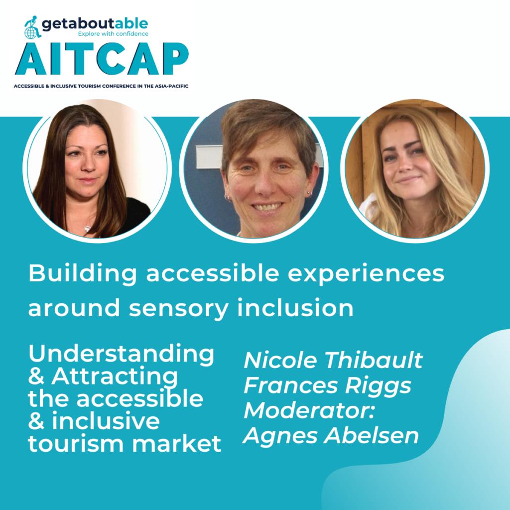 Panel discussion AITCAP Building accessible experiences around sensory inclusion Nicole Thibault Frances Riggs Agnes Abelsen
