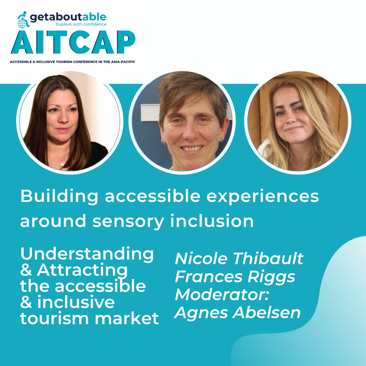 Panel discussion AITCAP Building accessible experiences around sensory inclusion Nicole Thibault Frances Riggs Agnes Abelsen